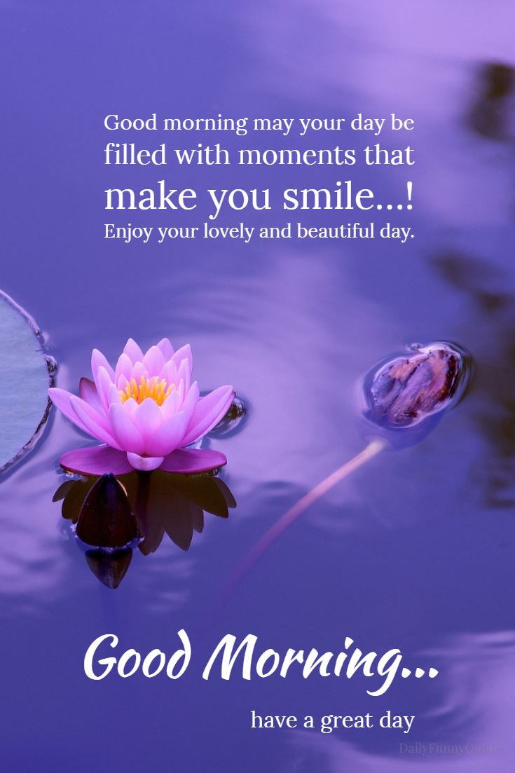 Happy Moments Quotes: 50 Good Morning Quotes And Wishes With Beautiful Images