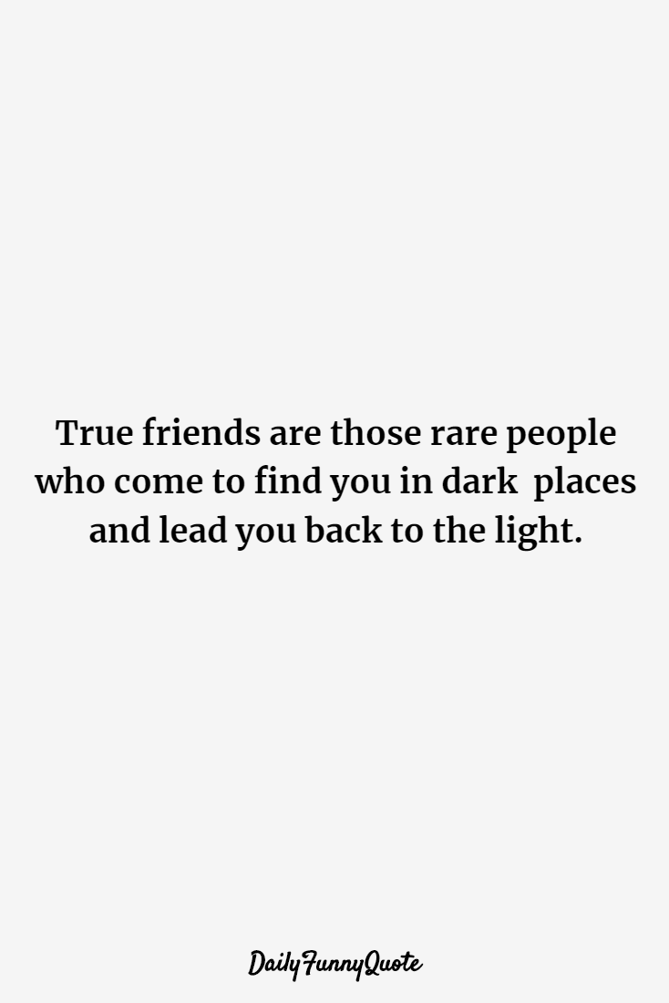 True quotes about best friends 119 Inspirational sayings