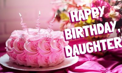 26 Happy Birthday Wishes for Daughter Best Messages Quotes