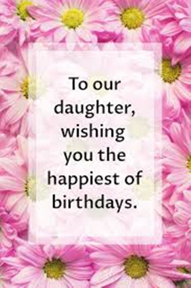 26 Happy Birthday Wishes for Daughters Best Messages Quotes 3