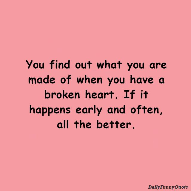 Quotes About Broken Hearts Wise Words About Heartbreak 1