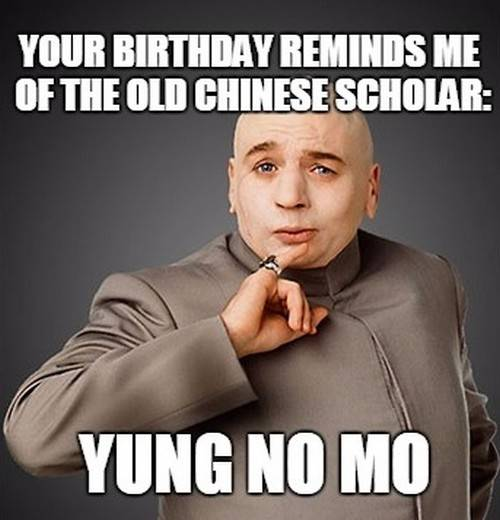 40 Happy Birthday Memes That Made You Scream Daily Funny Quotes