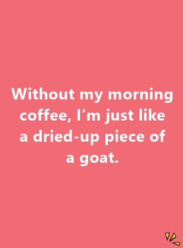 Fun Coffee Quotes To Boost Your Day