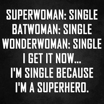 famous funny sayings superwoman single I get it now