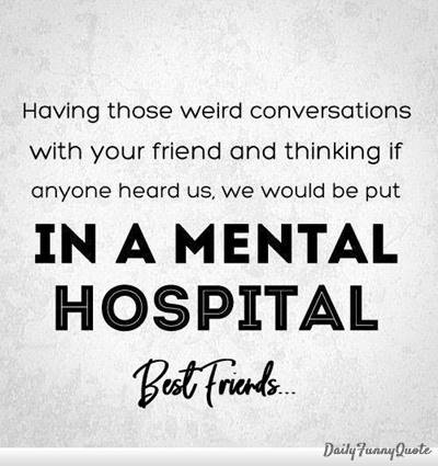 best friend captions funny funny friendship quotes and sayings weird quotes for friends