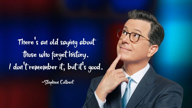 Best Stephen Colbert Quotes images Funny Inspirational Sayings