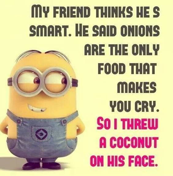 45 Hilariously Funny Minion Pictures With Quotes 25