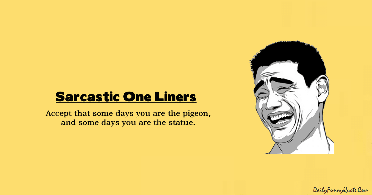 Sarcastic One Liners Sarcastic Jokes That Will Laughing Out Loud