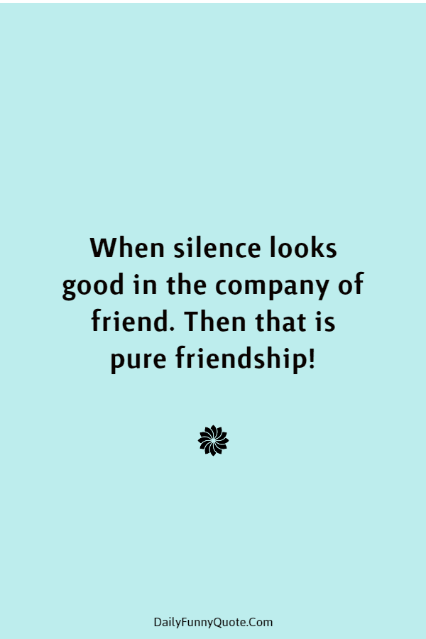 45 Best Friend Quotes Cute Friendship Thoughts | quotes about friendship, friendship quotes, friends quotes