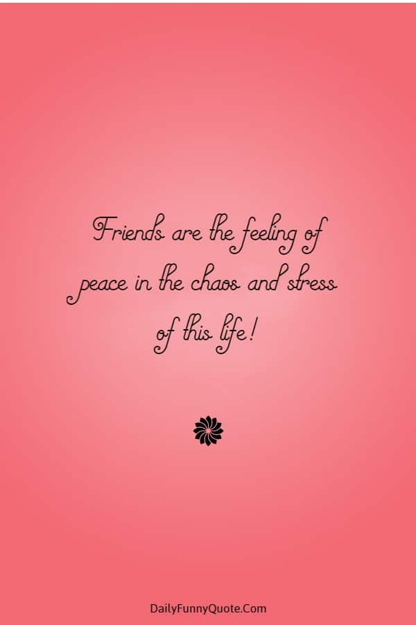 45 Best Friend Quotes Cute Friendship Thoughts | quotes about friends and family, inspirational quotes about friends, be a friend quotes
