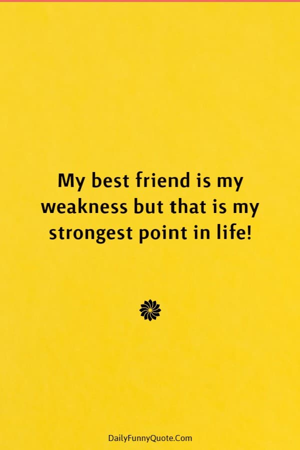 45 Best Friend Quotes Cute Friendship Thoughts | friend sayings, my friends are the best, friendship day quotes