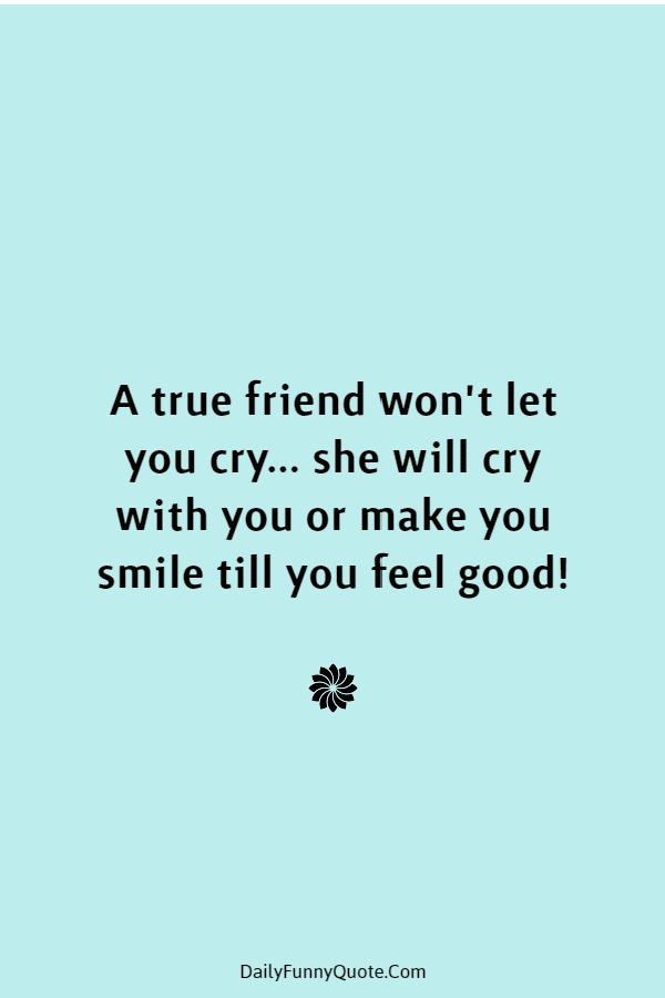 45 Best Friend Quotes Cute Friendship Thoughts | inspirational friendship quotes, friends and family quotes, inspirational quotes for friends