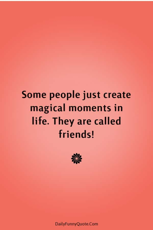 45 Best Friend Quotes Cute Friendship Thoughts | friends are, short and sweet friendship quotes, best friend sayings