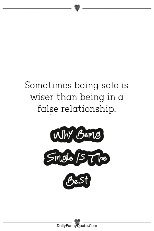 140 Being Single Quotes Why Being Single Is The Best Quotations for Happily Single People | Single  quotes funny, Happy single quotes, Single quotes