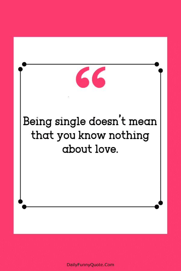 140 Being Single Quotes Why Being Single Is The Best Quotations for Happily Single People | Inspirational quotes about strength, Inspirational quotes,  Single quotes