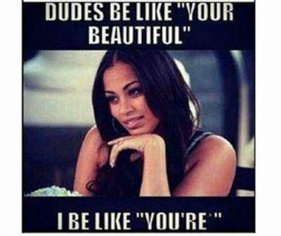 """40 Cute Funny Love Memes Images to Your Love Funny Love Memes tumblr - """"Dudes be likYour beautiful I be likYou're."""""""