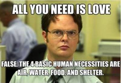 """40 Cute Funny Love Memes Images to Your Love Best Funny Love Memes - """"All you need is love false. The basic human necessities are air, water, food, and shelter."""""""