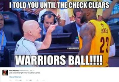 """45 Funny NBA Memes Comedy Picture """"I told you until the check clears warriors ball!"""""""