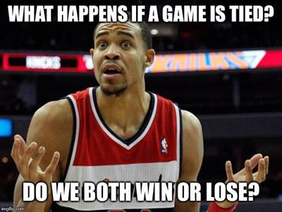 """45 Funny NBA Memes Funny Pun for Laugh Pinterest Funny Pictures """"What happens if a game is tied? Do we both win or lose?"""""""