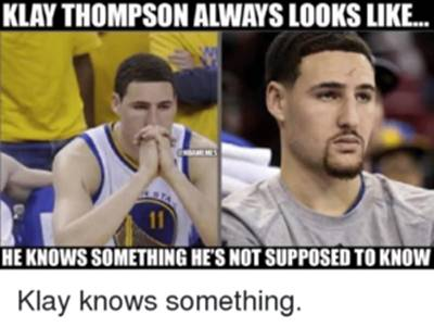 """45 Funny NBA Memes Funny Pun for Laugh nba finals funny pictures """"Klay Thompson always looks like… He knows something he's not supposed to know."""""""