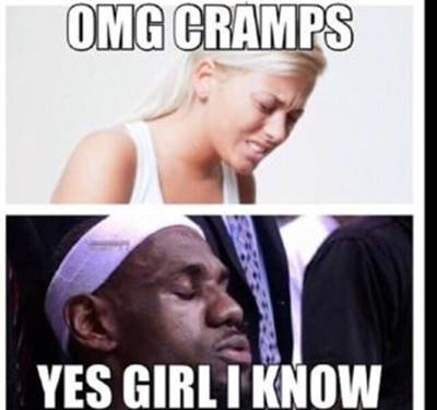 """45 Funny NBA Memes Funny Pun for Laugh Very Funny NBA Meme """"OMG cramps yes girl I know."""""""