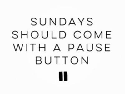 Relaxed Sunday Morning Quotes images - Sundays should come with a pause button.