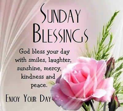 Sunday Quotes Funny - Sunday blessings, God bless your day with smiles, laughter, sunshine, mercy, kindness, and peace. Enjoy your day.