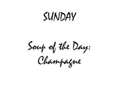 Funny Quotes about Sunday - Sunday Soup of the day: Champagne