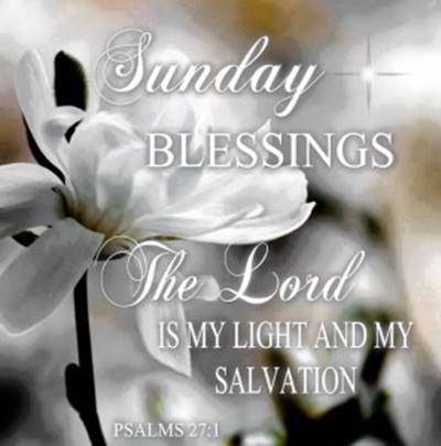 hilarious funny sunday quotes - Sunday blessings. The lord is my light and my salvation.