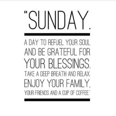 Sunday Blessing Picture Quotes - Sunday a day to refuel soul and be grateful for your blessing. Take a deep breath and relax enjoy your family, your friends, and a cup of a cup coffee.