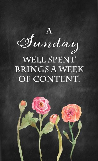 Sunday Blessings Quotes Images - A Sunday well spent brings a week of content.