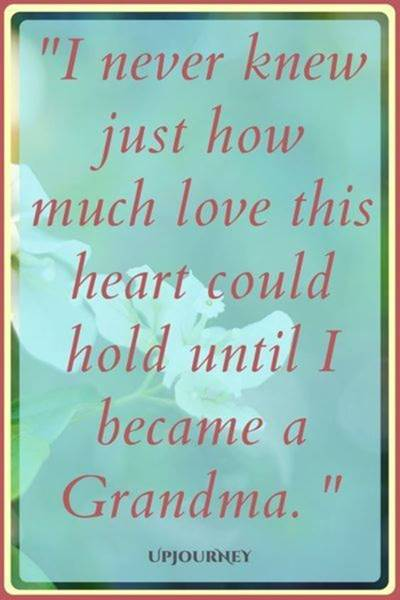 """45 grandparents quotes """"The most amazing thing about getting to be a grandparent is that the very kids you made so many mistakes on(may have-could have damaged irreparably) grow up and honor you by trusting you with their babies. Could there be a greater grace? """""""