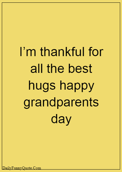"""45 grandparents quotes """"I'm thankful for all the best hugs happy grandparents day"""""""