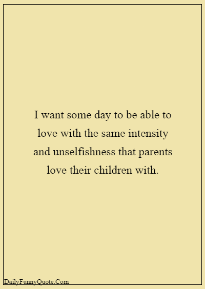 45 Selfish Parents Quotes About Parents Being Selfish 5