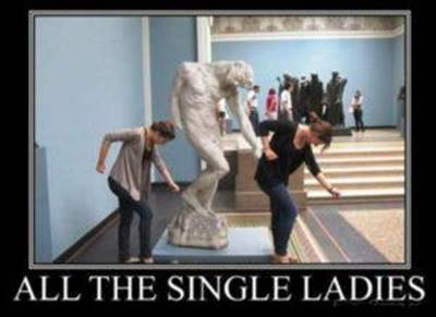 45 Single Memes To Make Your Lonely Heart Smile Cute But Single Meme - All the single ladies.