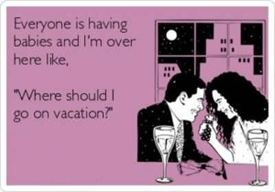 45 Single Memes To Make Your Lonely Heart Smile Plenty Of Fish Singles Meme - Everyone is having babies and I'm over here like Where should I go on vacation?