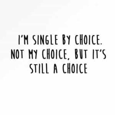 """45 Single Memes About Being Single - """"I'm single by choice. Not my choice, but it's still a choice."""""""