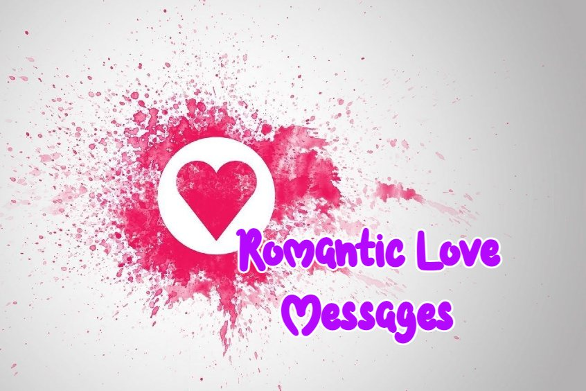 Most Touching Romantic Love Messages For Him And Her