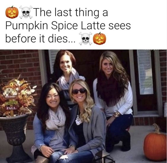 pumpkin spice humor Pumpkin Spice Memes Images And Funny Quotes